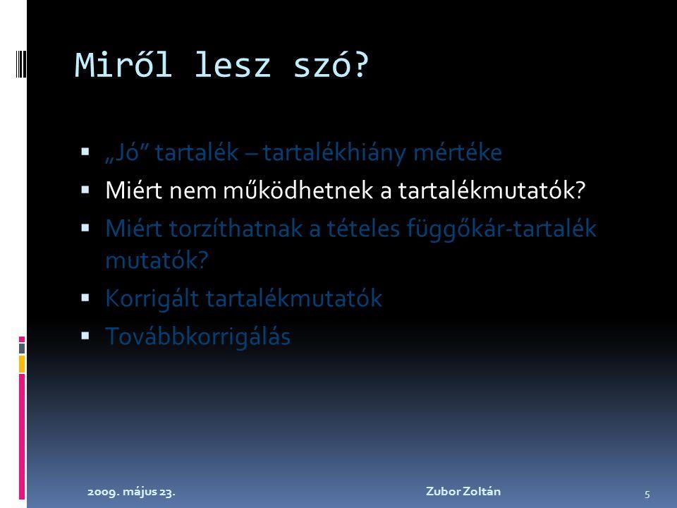 2009. május 23. Zubor Zoltán 5 Miről lesz szó.