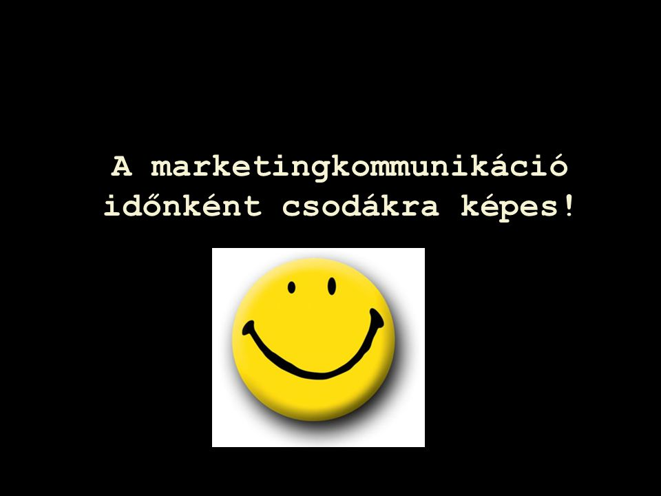 Page  42 A marketingkommunikáció időnként csodákra képes!