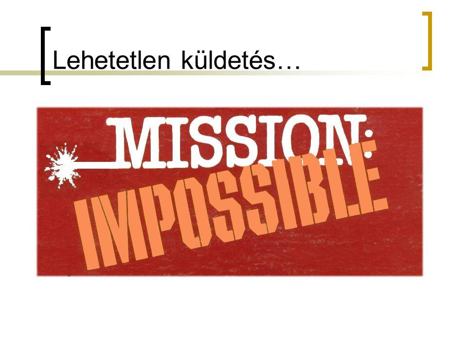 Lehetetlen küldetés…