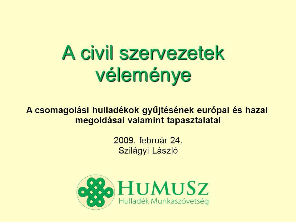 A civil szervezetek véleménye A csomagolási hulladékok gyűjtésének európai és hazai megoldásai valamint tapasztalatai 2009.
