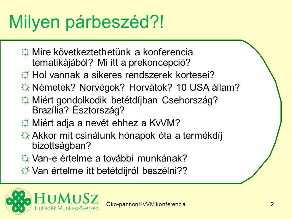 Öko-pannon KvVM konferencia13 Milyen támogatás?.