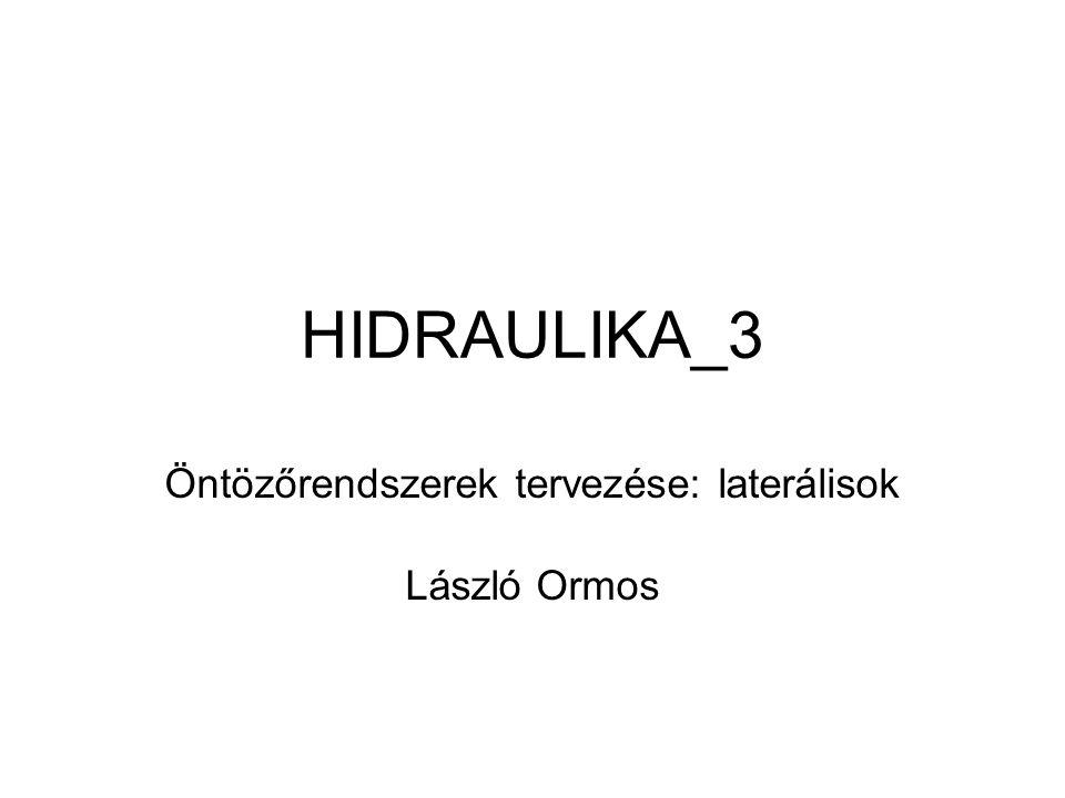 HIDRAULIKA_3 Öntözőrendszerek tervezése: laterálisok László Ormos