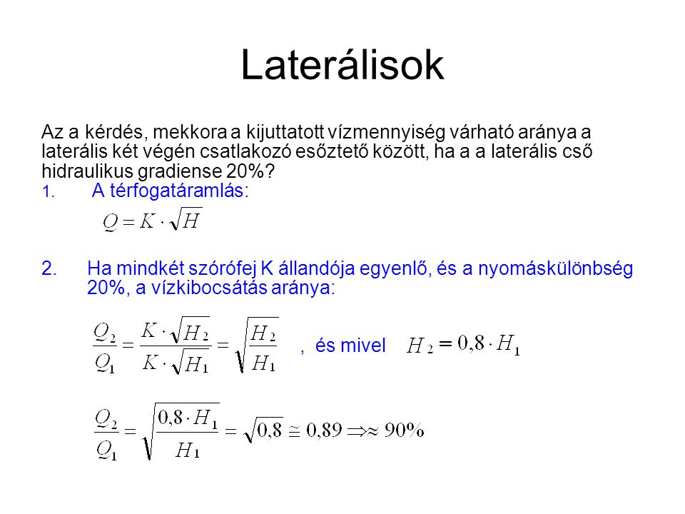 Laterálisok Az a kérdés, mekkora a kijuttatott vízmennyiség várható aránya a laterális két végén csatlakozó esőztető között, ha a a laterális cső hidr