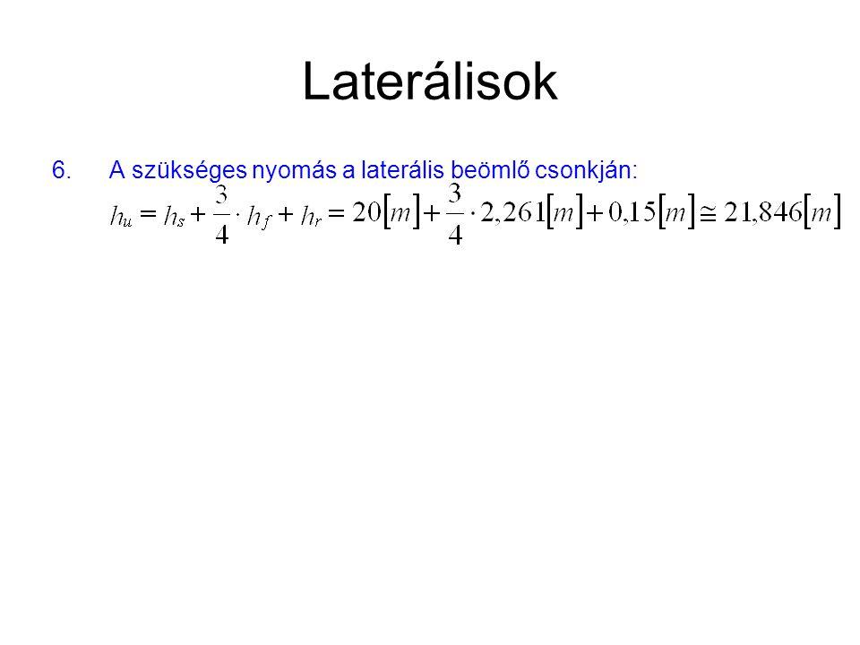 Laterálisok 6.A szükséges nyomás a laterális beömlő csonkján: