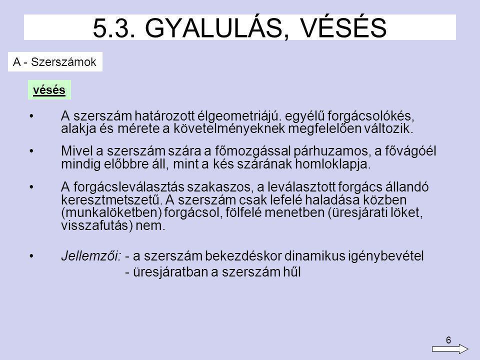 7 5.3. GYALULÁS, VÉSÉS
