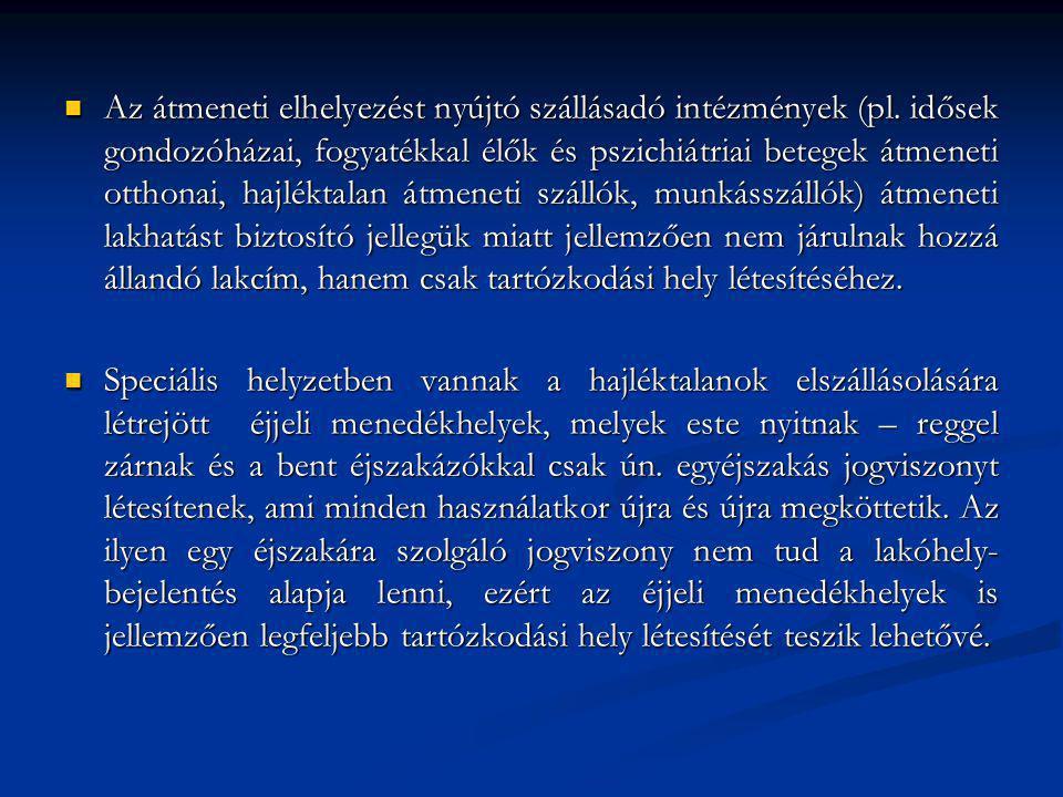  Az átmeneti elhelyezést nyújtó szállásadó intézmények (pl.
