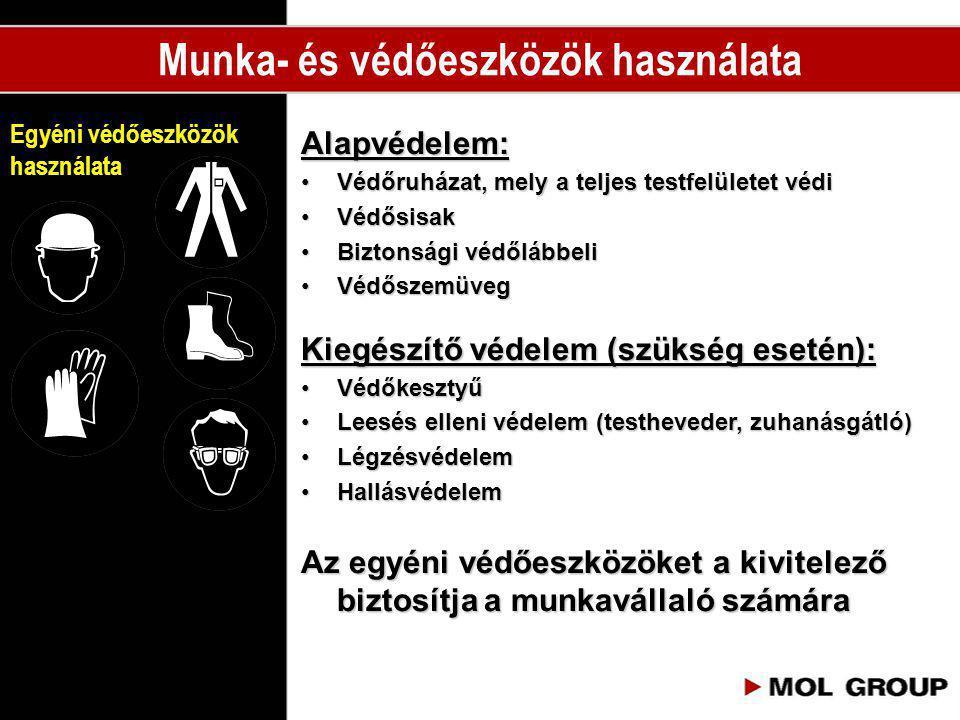 Alapvédelem: •Védőruházat, mely a teljes testfelületet védi •Védősisak •Biztonsági védőlábbeli •Védőszemüveg Kiegészítő védelem (szükség esetén): •Véd