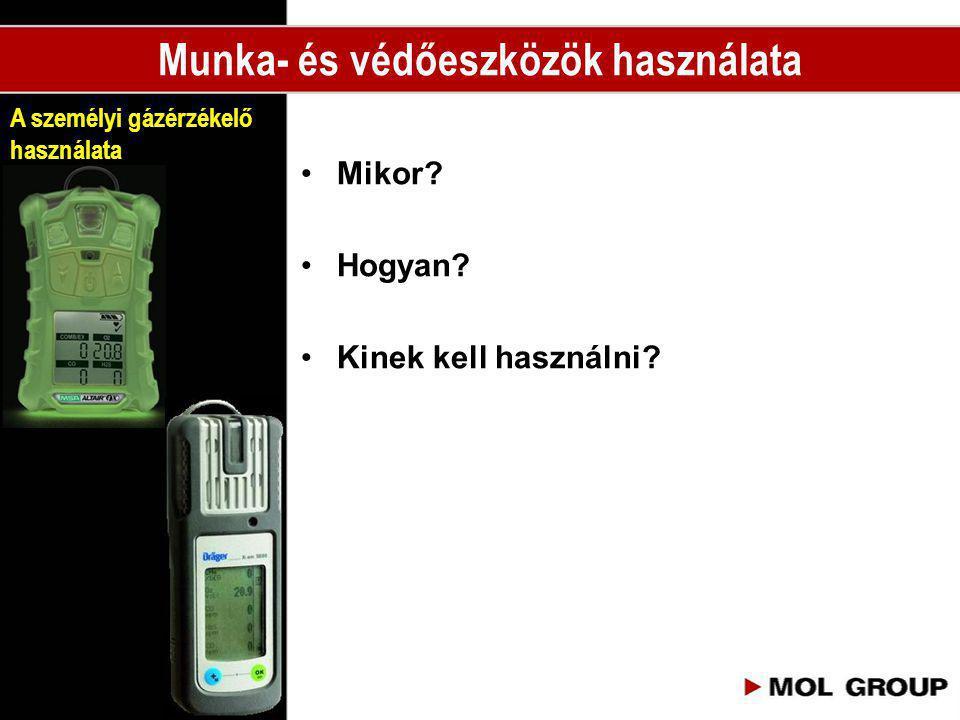 A személyi gázérzékelő használata •Mikor? •Hogyan? •Kinek kell használni? Munka- és védőeszközök használata