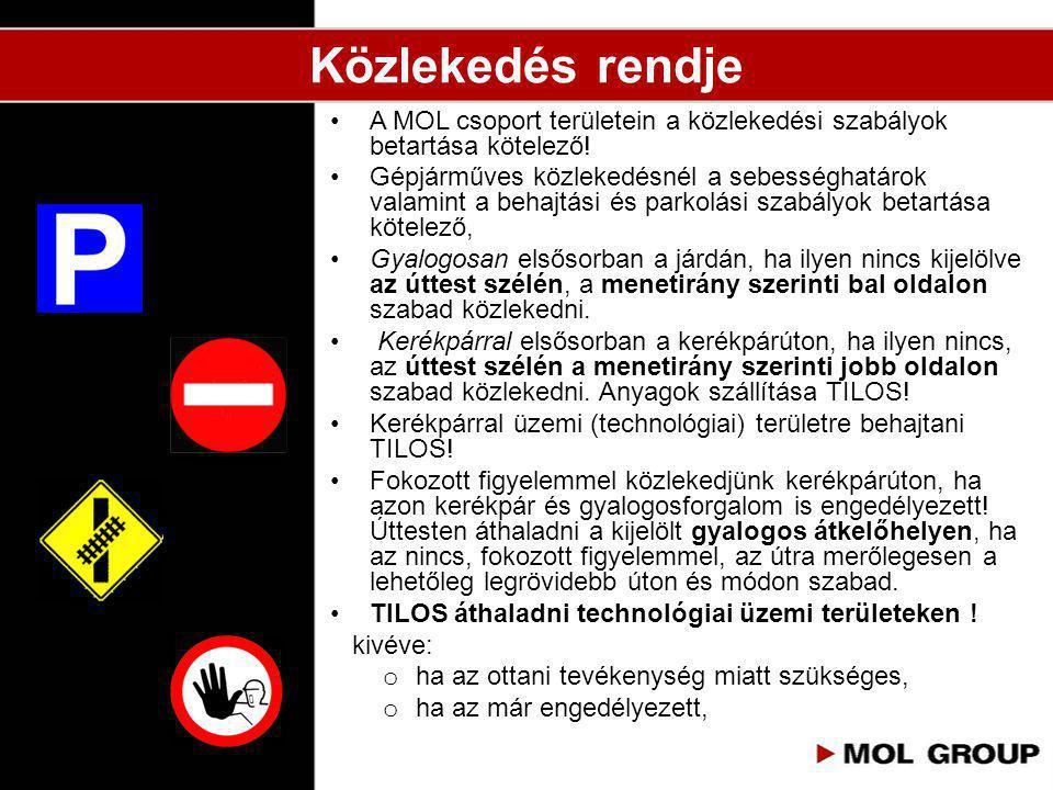 •A MOL csoport területein a közlekedési szabályok betartása kötelező! •Gépjárműves közlekedésnél a sebességhatárok valamint a behajtási és parkolási s