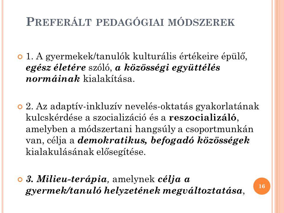 P REFERÁLT PEDAGÓGIAI MÓDSZEREK 1.
