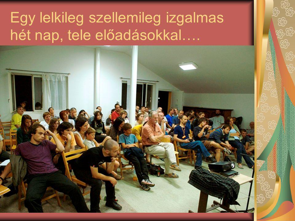 Egy lelkileg szellemileg izgalmas hét nap, tele előadásokkal….