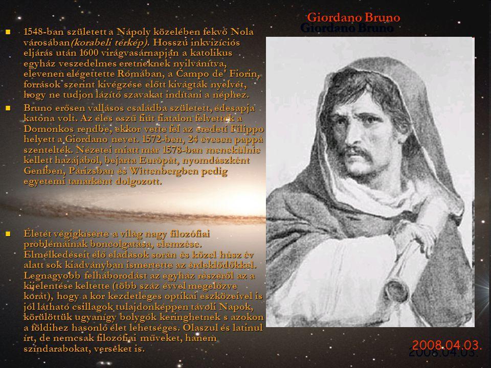 Giordano Bruno Giordano Bruno  1548-ban született a Nápoly közelében fekvő Nola városában(korabeli térkép). Hosszú inkvizíciós eljárás után 1600 virá