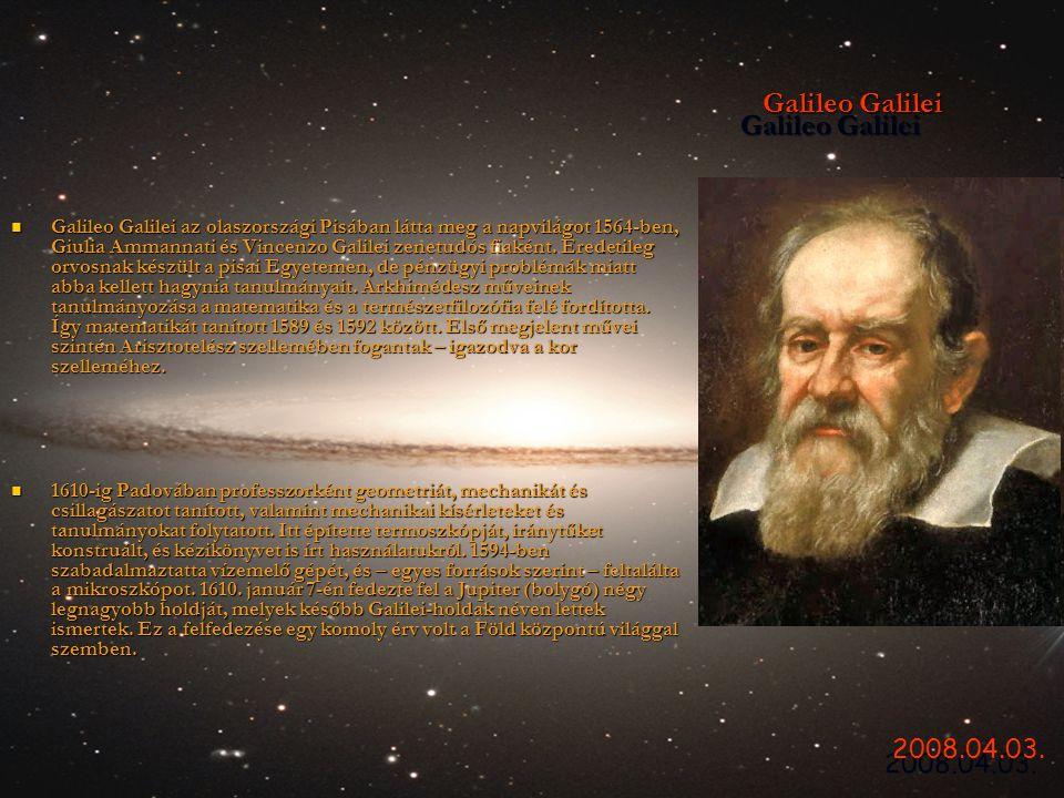 Galileo Galilei Galileo Galilei  Galileo Galilei az olaszországi Pisában látta meg a napvilágot 1564-ben, Giulia Ammannati és Vincenzo Galilei zenetu