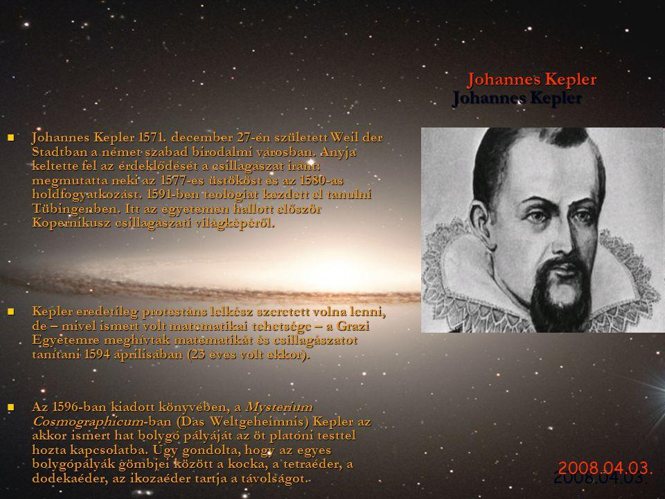 Johannes Kepler  Johannes Kepler 1571. december 27-én született Weil der Stadtban a német szabad birodalmi városban. Anyja keltette fel az érdeklődés
