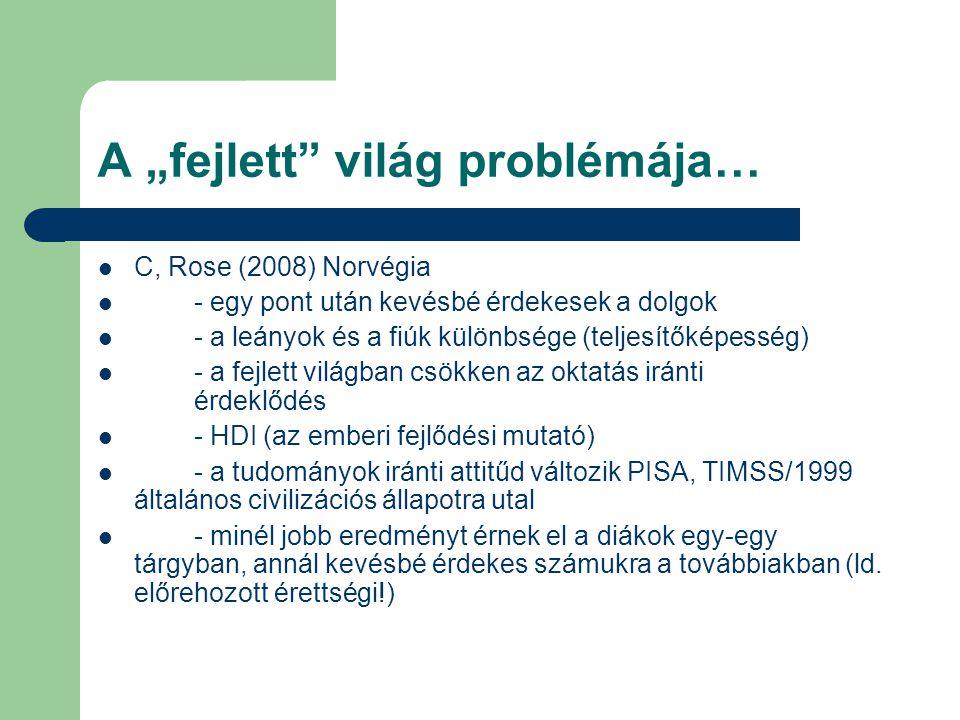 """A """"fejlett"""" világ problémája…  C, Rose (2008) Norvégia  - egy pont után kevésbé érdekesek a dolgok  - a leányok és a fiúk különbsége (teljesítőképe"""
