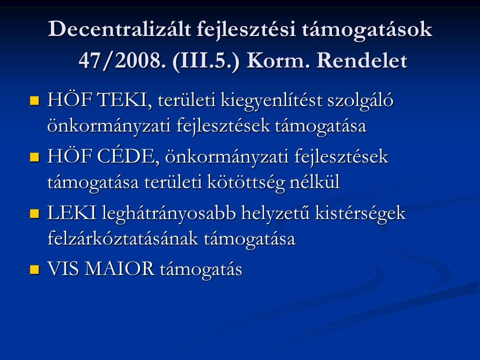 Decentralizált fejlesztési támogatások 47/2008.(III.5.) Korm.