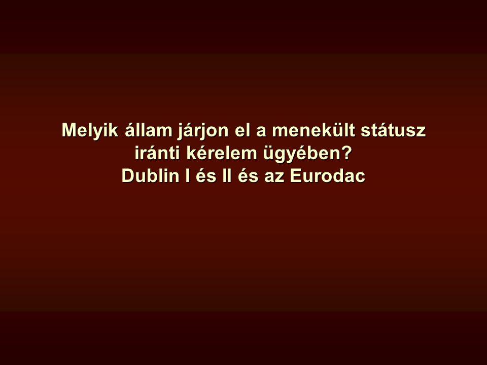 Az eredeti Dublini Egyezmény fő vonásai A kritériumok •4 § Elismert menekült családtag házastárs (kiskorú, nem házas gyerek, ilyennek szülője) •5 § Tartózkodási engedélyek, vízumok •6 § Jogellenes (külső) határ átlépés –(kivétel: 6 hónapja abban az államban, ahol kérelmez) •7 § Vizummentesség esetén amely állam engedélyezte a vízummentes belépést (ahol beadja) •8 § Ha a fentiek alapján nem állapítható meg: ahol beadja