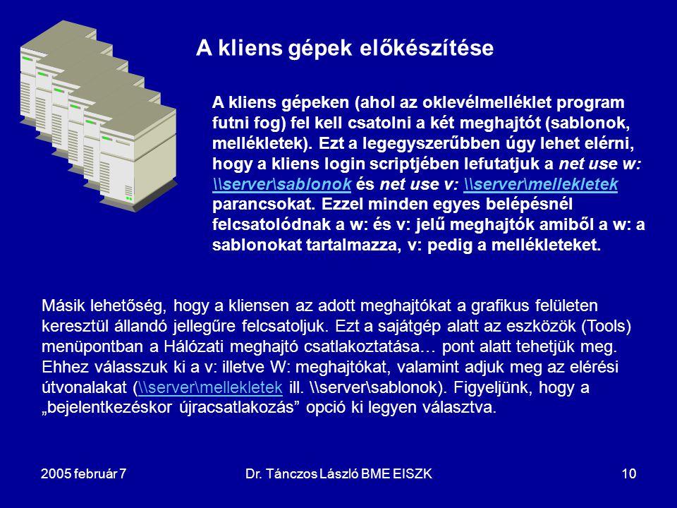 2005 február 7Dr. Tánczos László BME EISZK10 A kliens gépek előkészítése A kliens gépeken (ahol az oklevélmelléklet program futni fog) fel kell csatol