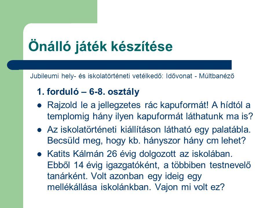 Önálló játék készítése Jubileumi hely- és iskolatörténeti vetélkedő: Idővonat - Múltbanéző 1. forduló – 6-8. osztály  Rajzold le a jellegzetes rác ka