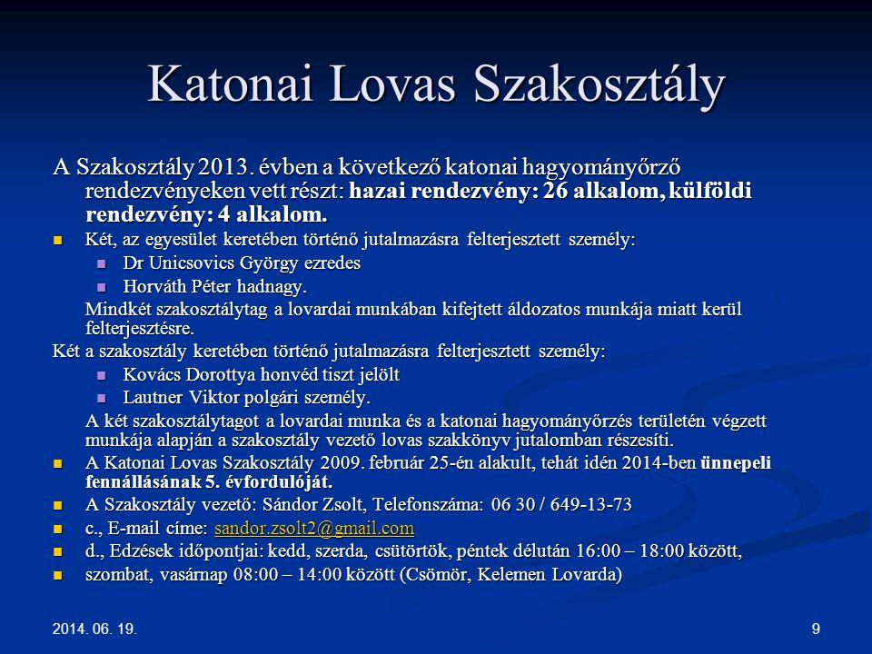 2014.06. 19. 10 Kézilabda szakosztály Szakosztályunk 2008 óta tagja az Egyesületnek.