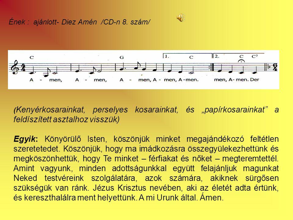 Ének : ajánlott- Diez Amén /CD-n 8.