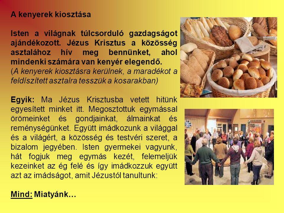A kenyerek kiosztása Isten a világnak túlcsorduló gazdagságot ajándékozott.