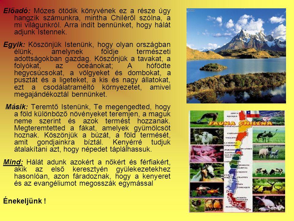 Előadó: Mózes ötödik könyvének ez a része úgy hangzik számunkra, mintha Chiléről szólna, a mi világunkról.
