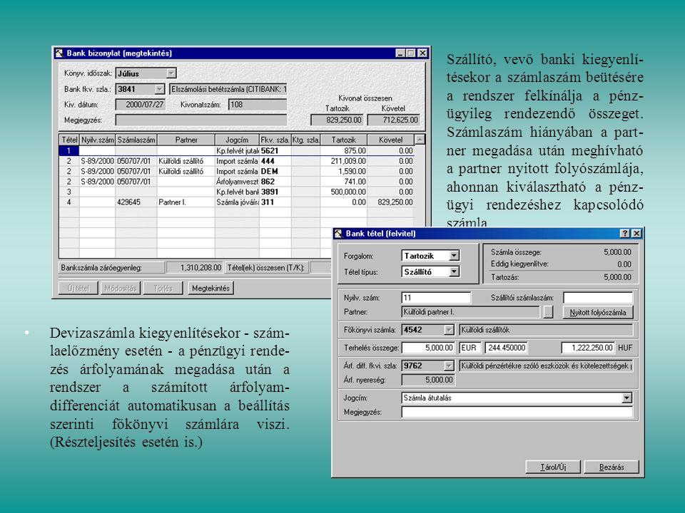 • •Devizaszámla kiegyenlítésekor - szám- laelőzmény esetén - a pénzügyi rende- zés árfolyamának megadása után a rendszer a számított árfolyam- differe