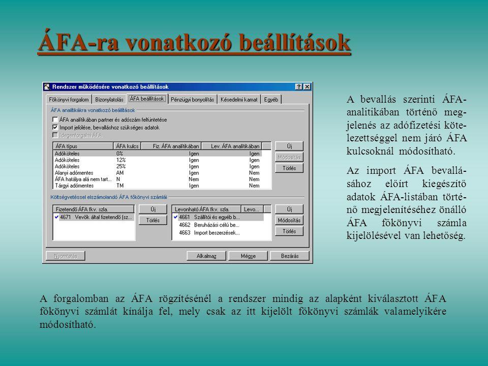 ÁFA-ra vonatkozó beállítások A forgalomban az ÁFA rögzítésénél a rendszer mindig az alapként kiválasztott ÁFA főkönyvi számlát kínálja fel, mely csak