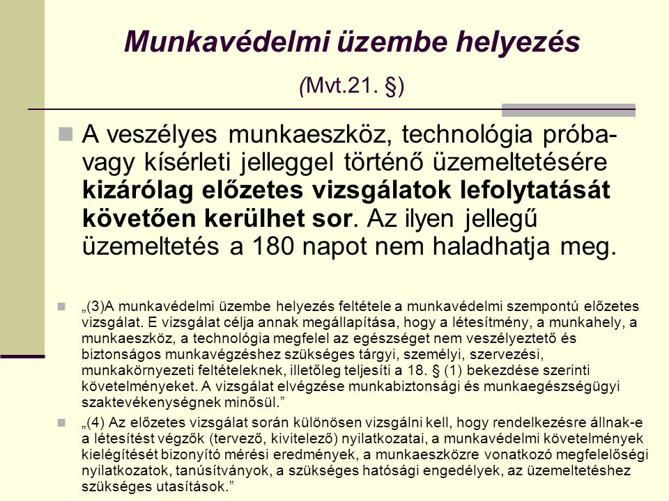 Munkavédelmi üzembe helyezés (Mvt.21.