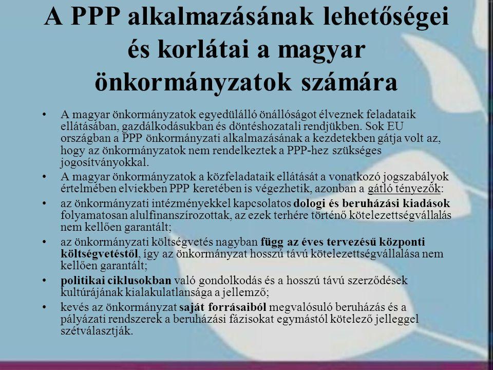 A PPP alkalmazásának lehetőségei és korlátai a magyar önkormányzatok számára •A magyar önkormányzatok egyedülálló önállóságot élveznek feladataik ellá
