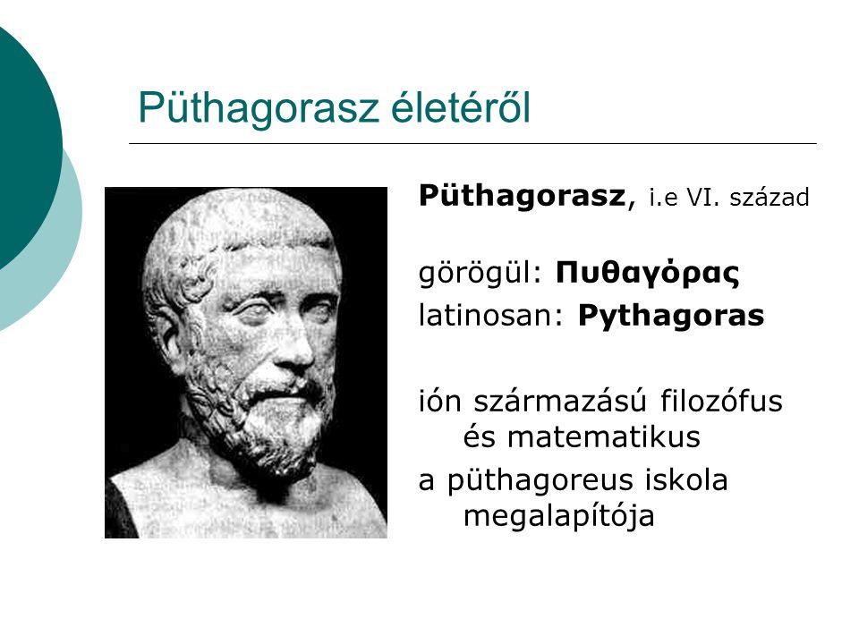 Püthagorasz életéről Püthagorasz, i.e VI.