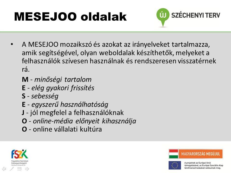 MESEJOO oldalak • A MESEJOO mozaikszó és azokat az irányelveket tartalmazza, amik segítségével, olyan weboldalak készíthetők, melyeket a felhasználók