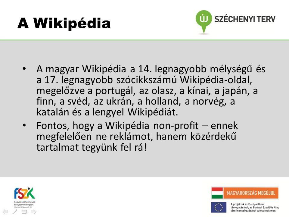 • A magyar Wikipédia a 14. legnagyobb mélységű és a 17. legnagyobb szócikkszámú Wikipédia-oldal, megelőzve a portugál, az olasz, a kínai, a japán, a f