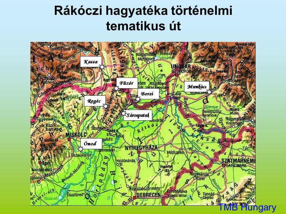 Rákóczi hagyatéka történelmi tematikus út TMB Hungary Kft.