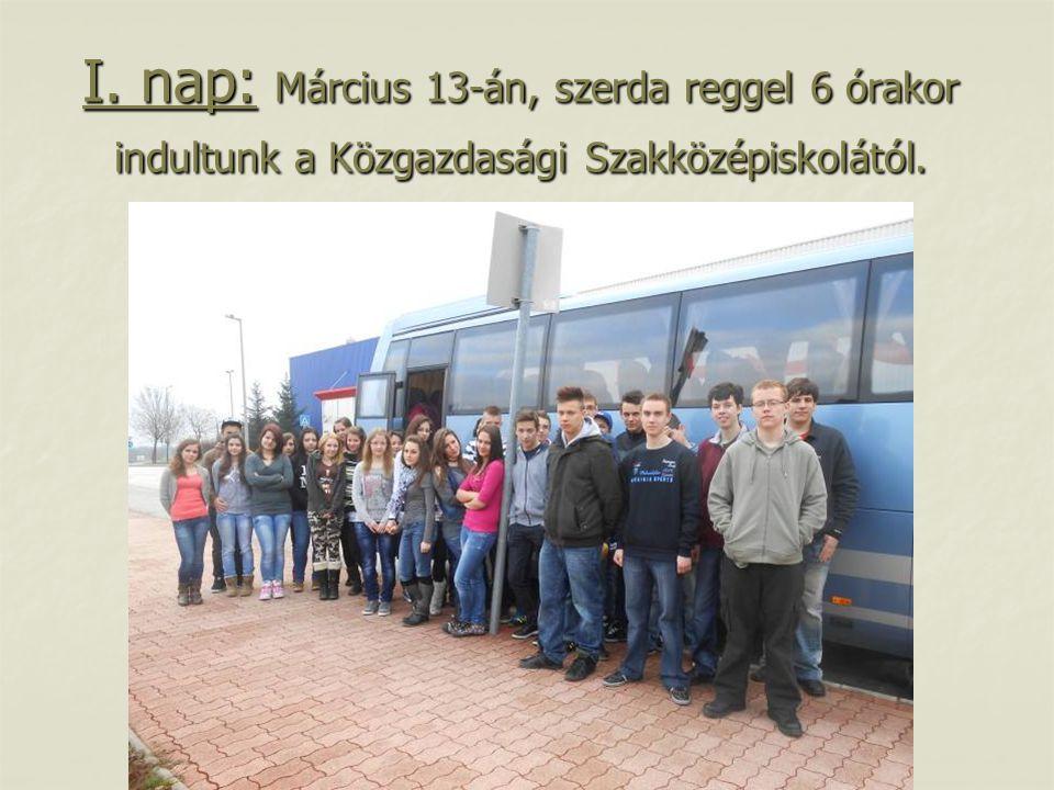 I. nap: Március 13-án, szerda reggel 6 órakor indultunk a Közgazdasági Szakközépiskolától.