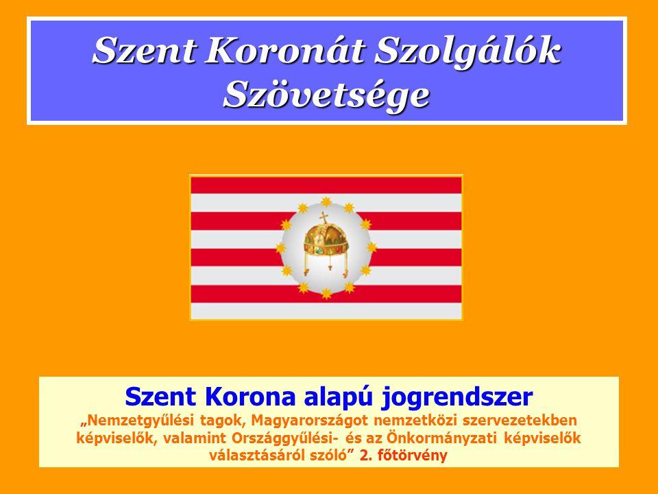 """Szent Koronát Szolgálók Szövetsége Szent Korona alapú jogrendszer """"Állami jelképekről és ünnepekről szóló, 3."""