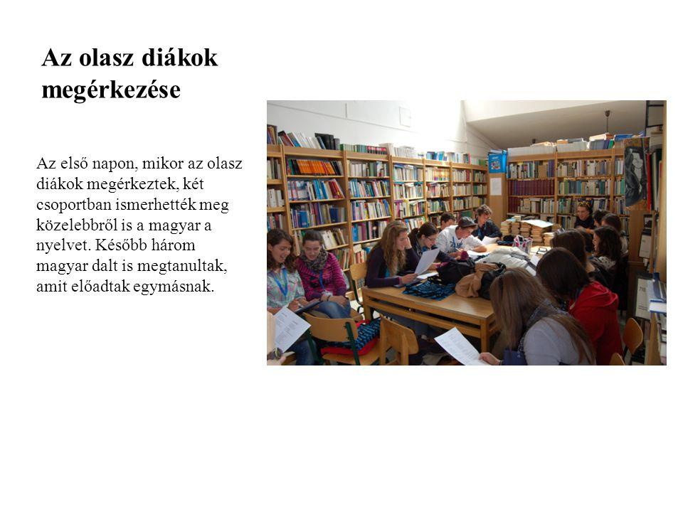 Az olasz diákok megérkezése Az első napon, mikor az olasz diákok megérkeztek, két csoportban ismerhették meg közelebbről is a magyar a nyelvet.