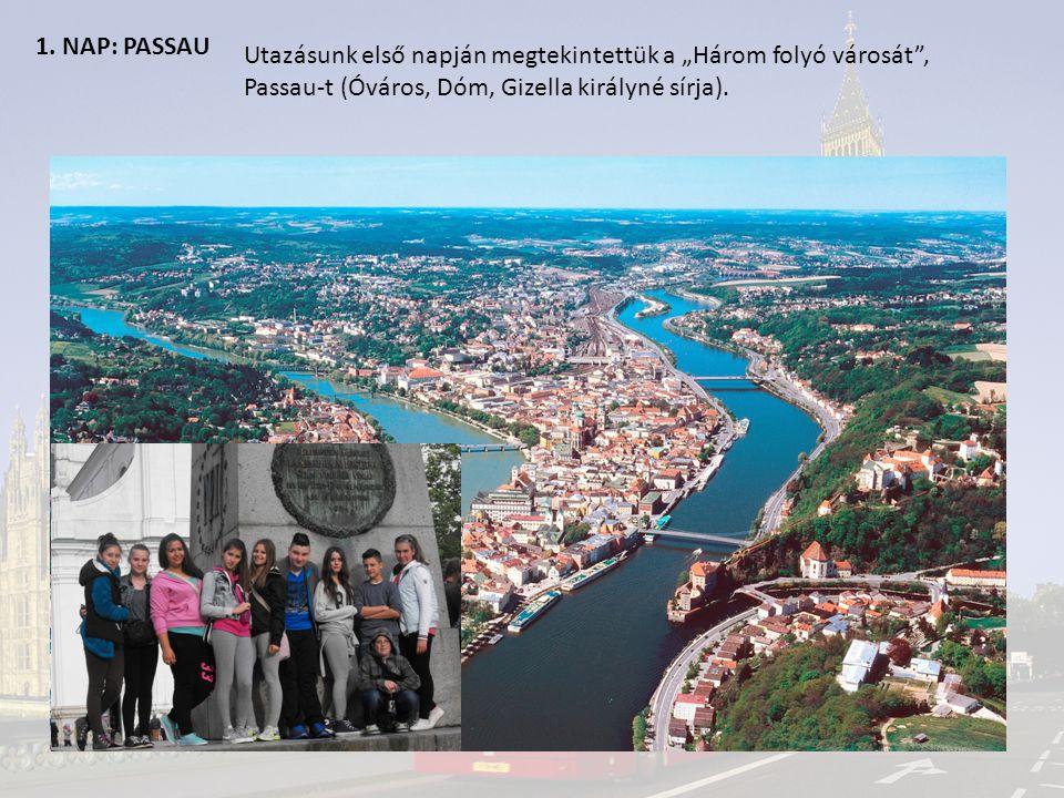 """1. NAP: PASSAU Utazásunk első napján megtekintettük a """"Három folyó városát"""", Passau-t (Óváros, Dóm, Gizella királyné sírja)."""