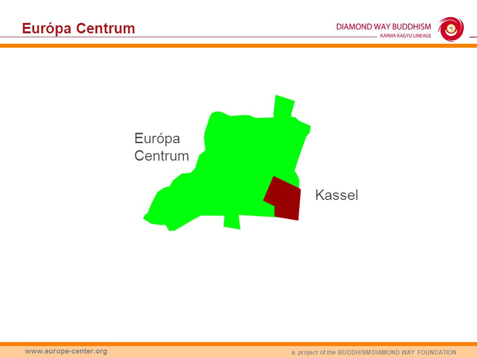 a project of the BUDDHISM DIAMOND WAY FOUNDATION www.europe-center.org Európa Centrum Kassel Európa Centrum