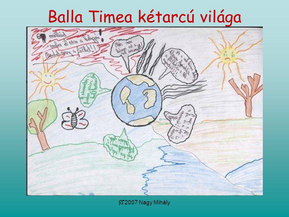  2007 Nagy Mihály Balla Timea kétarcú világa