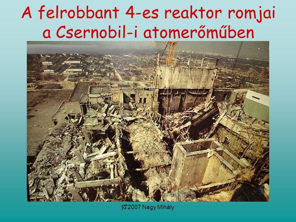  2007 Nagy Mihály A felrobbant 4-es reaktor romjai a Csernobil-i atomerőműben