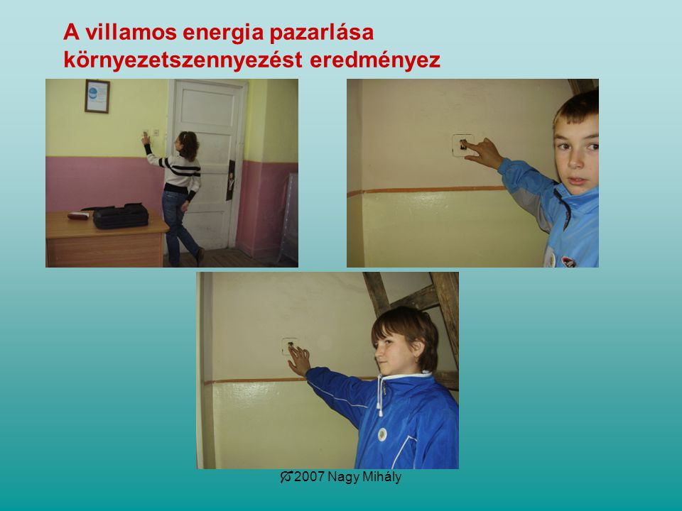  2007 Nagy Mihály A villamos energia pazarlása környezetszennyezést eredményez