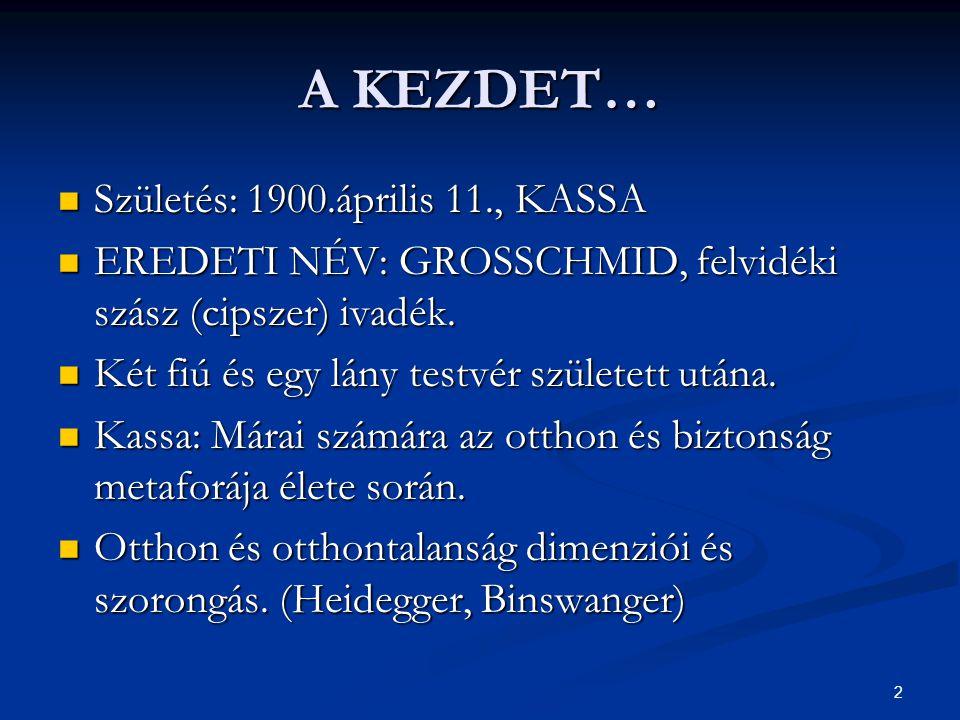 2 A KEZDET…  Születés: 1900.április 11., KASSA  EREDETI NÉV: GROSSCHMID, felvidéki szász (cipszer) ivadék.  Két fiú és egy lány testvér született u