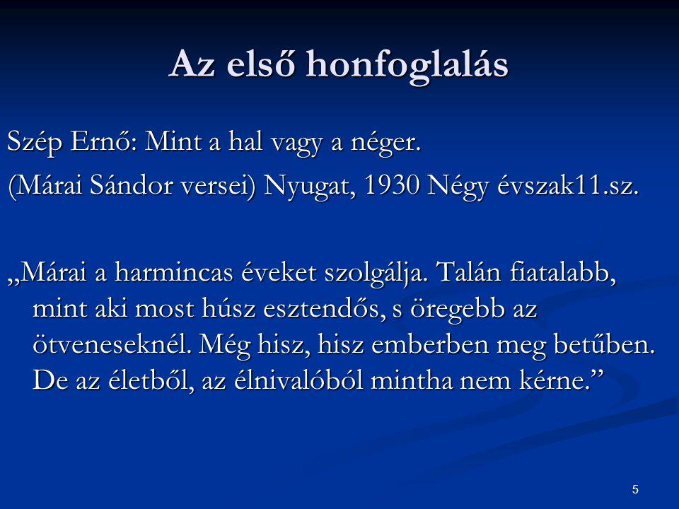 6 Az első honfoglalás Ignotus Pál: A négy évszak.Szép Szó,1938.