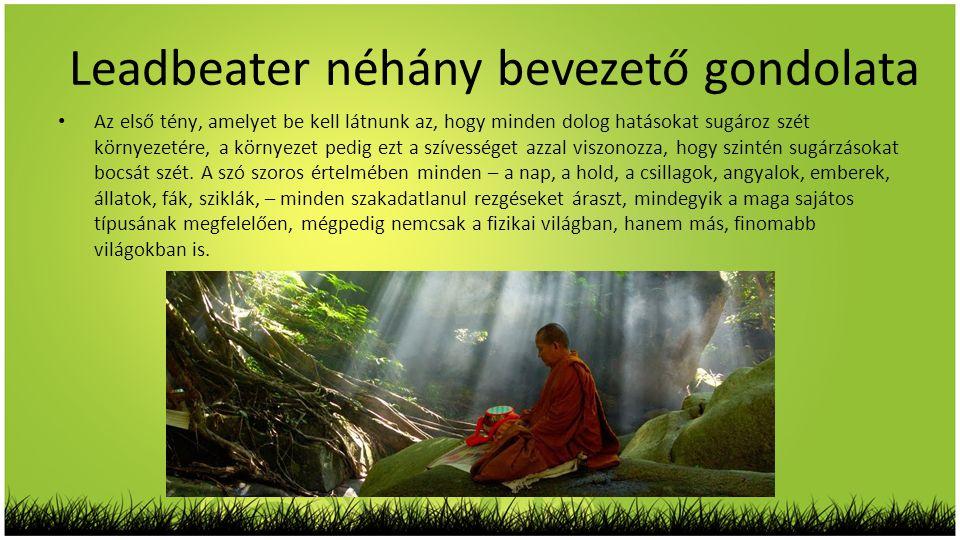 • Az első tény, amelyet be kell látnunk az, hogy minden dolog hatásokat sugároz szét környezetére, a környezet pedig ezt a szívességet azzal viszonozz