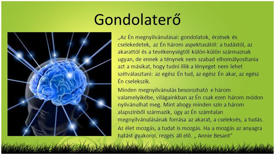 """Gondolaterő """"Az Én megnyilvánulásai: gondolatok, érzések és cselekedetek, az Én három aspektusától: a tudástól, az akarattól és a tevékenységtől külön"""