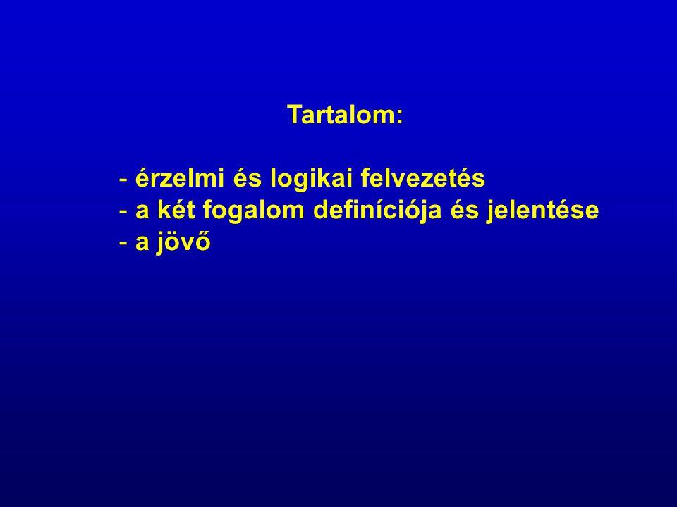 Tartalom: - érzelmi és logikai felvezetés - a két fogalom definíciója és jelentése - a jövő