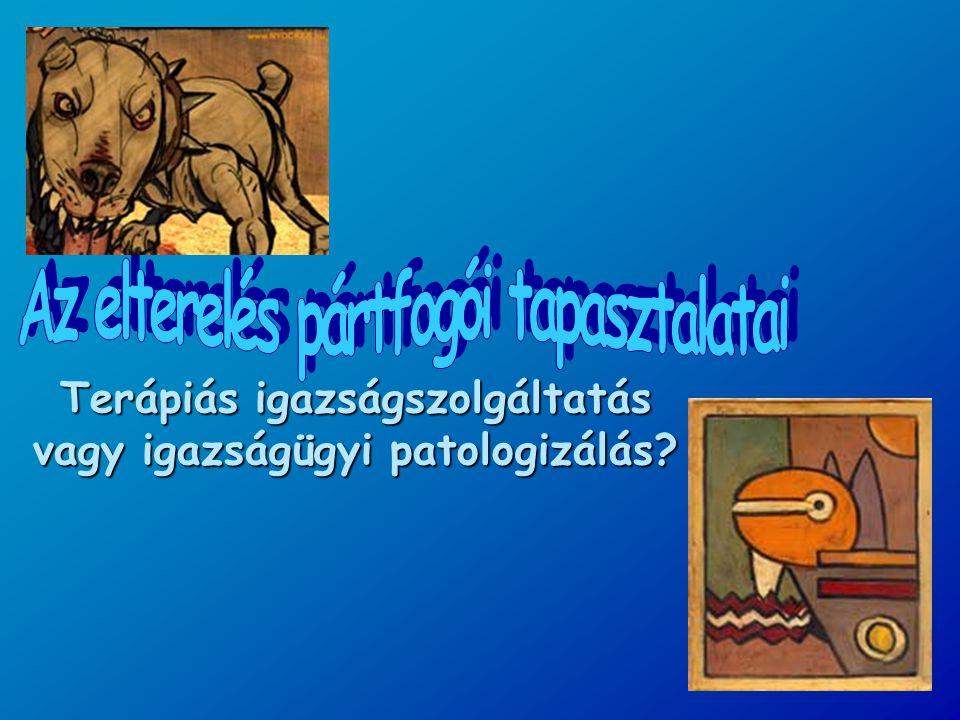 Terápiás igazságszolgáltatás vagy igazságügyi patologizálás