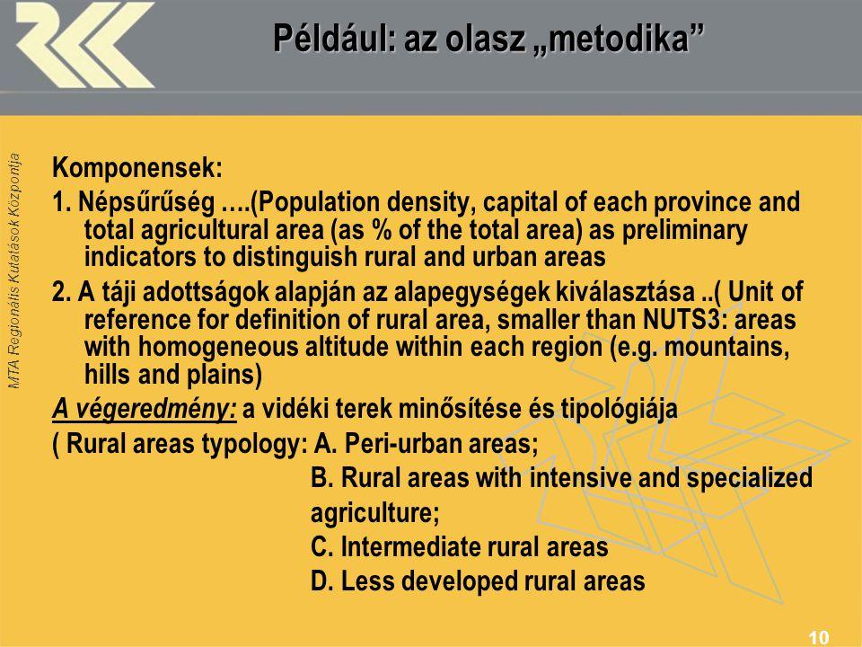 """MTA Regionális Kutatások Központja 10 Például: az olasz """"metodika"""" Komponensek: 1. Népsűrűség ….(Population density, capital of each province and tota"""
